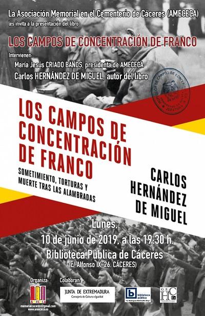 AMECECA presenta el libro de Carlos Hernández de Miguel: «Los campos de concentración de Franco» el 10 de junio a las 19:30 en la Biblioteca Pública de Cáceres